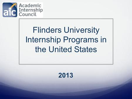 2013 Flinders University Internship Programs in the United States.