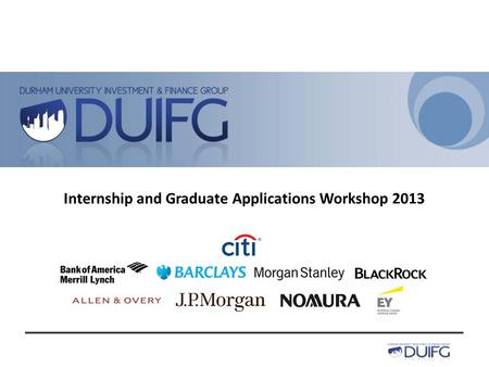 Internship and Graduate Applications Workshop 2013.