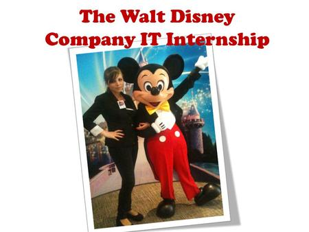 The Walt Disney Company IT Internship. Kristina Karadzhova – IT Intern LOCATION: Hammersmith DEPARTMENT: Disney Consumer Products CONTRACT : 12 Months.