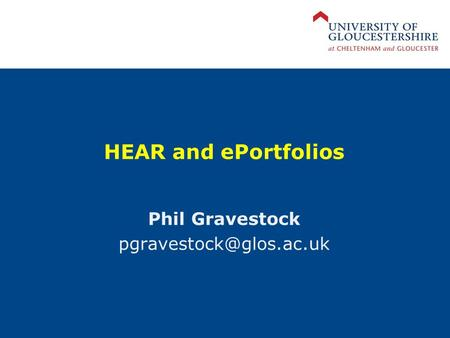 HEAR and ePortfolios Phil Gravestock