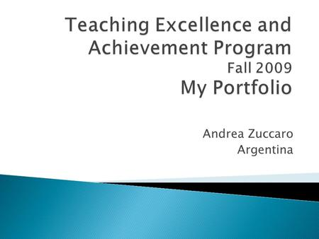 Andrea Zuccaro Argentina.  Introduction Introduction  Goals Goals  Seminars ◦ Reflective Practice Reflective Practice ◦ Educational Leadership Educational.