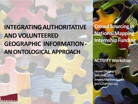 INTEGRATING AUTHORITATIVE AND VOLUNTEERED GEOGRAPHIC INFORMATION - AN ONTOLOGICAL APPROACH Crowd Sourcing in National Mapping Internship Funding ACTIVITY.
