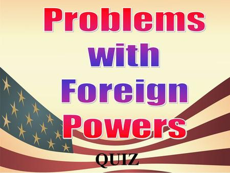 QUIZ. ______ became the fourth president of the United States in 1808. A) James Monroe B) Thomas Jefferson C) James Madison D) William Henry Harrison.