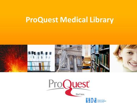 ProQuest Medical Library. Authoritative answers, fast results for research, reference and professional practice ProQuest Medical Library.