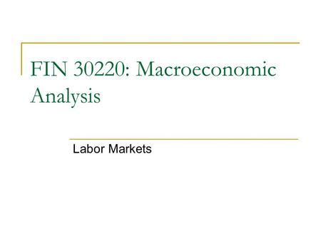 Labor Markets FIN 30220: Macroeconomic Analysis Of the 317 million people that make up the US population, approximately 246 million are considered by.