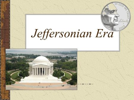 Jeffersonian Era.