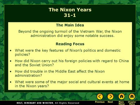 The Nixon Years 31-1 The Main Idea Beyond the ongoing turmoil of the Vietnam War, the Nixon administration did enjoy some notable success. Reading Focus.