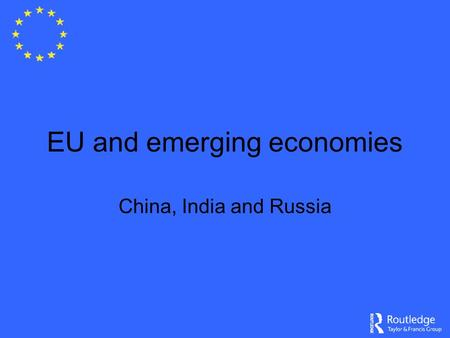 EU and emerging economies China, <strong>India</strong> and Russia.