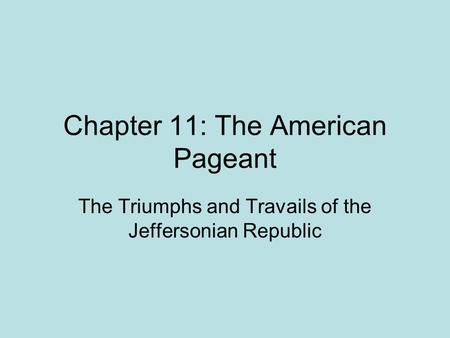 Chapter 11: The American Pageant