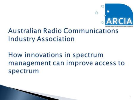 1.  The Australian Radio Communications Industry Association represents some 300 commercial entities including approximately 1500 industry professionals.