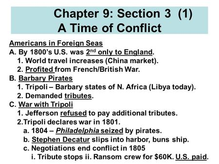 Chapter 9: Section 3 (1) A Time of Conflict Americans in Foreign Seas A. By 1800's U.S. was 2 nd only to England. 1. World travel increases (China market).