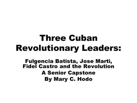 Three Cuban Revolutionary Leaders: