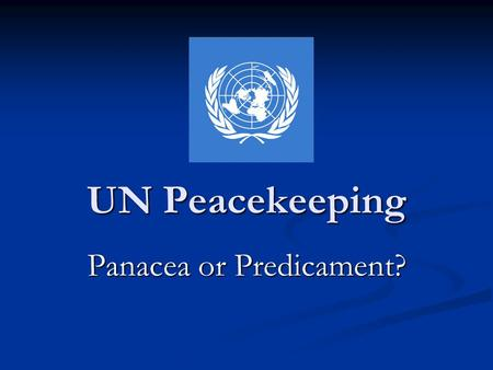 UN Peacekeeping Panacea or Predicament?. Post-Cold War Conflict Threat of nuclear war is gone Threat of nuclear war is gone End of Security Council paralysis.