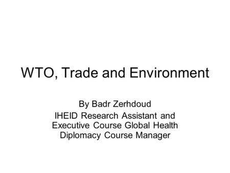 WTO, Trade <strong>and</strong> Environment