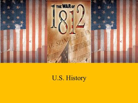 U.S. History. Explain major reasons for the War of 1812 and the war's significance on the development of a national identity.