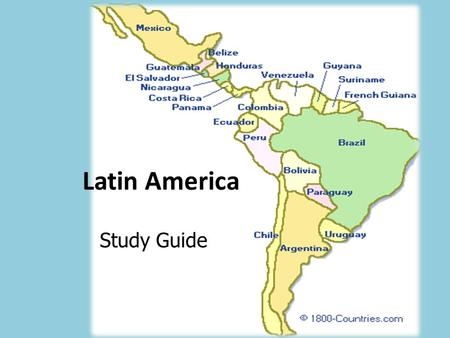 "Latin America Study Guide. 1. Which is found near the ""1"" on the map? a. Panama Canal b. Atacama Desert c. Andes Mountains d. Sierra Madre Mountains."