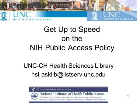 1 Get Up to Speed on the NIH Public Access Policy UNC-CH Health Sciences Library