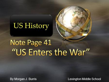 By Morgan J. Burris Lexington Middle School US History.