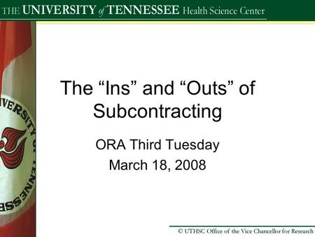 "The ""Ins"" and ""Outs"" of Subcontracting ORA Third Tuesday March 18, 2008."
