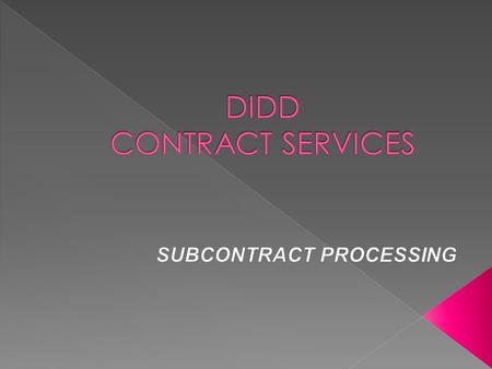  Provider Manual Section 5.10. Provider Subcontracts: An approved subcontract is required when any part or requirement of a service as defined by the.