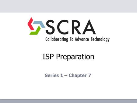 ISP Preparation Series 1 – Chapter 7. NISPOM Chapter 7 – Subcontracting Acronyms CSCS:Contract Security Classification Specification (DD Form 254) CSA:Cognizant.