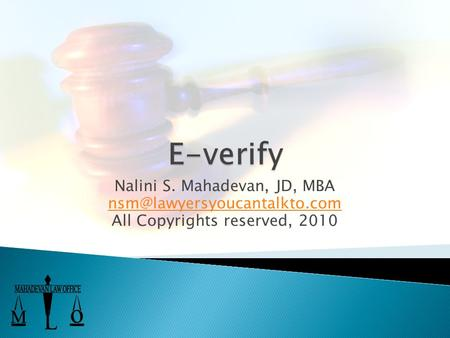 Nalini S. Mahadevan, JD, MBA All Copyrights reserved, 2010.