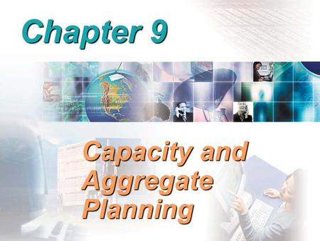 BA 320 Operations Management Chapter 9 Capacity and Aggregate Planning.