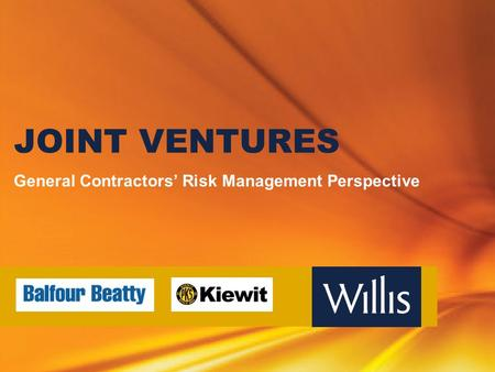 JOINT VENTURES General Contractors' Risk Management Perspective.