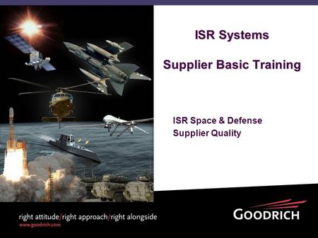 ISR Systems Supplier Basic Training ISR Space & Defense Supplier Quality.