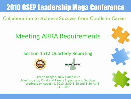 2010 OSEP Leadership Mega Conference Collaboration to Achieve Success from Cradle to Career Meeting ARRA Requirements Section 1512 Quarterly Reporting.