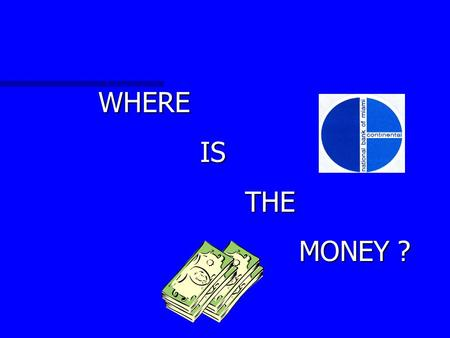 WHERE IS THE MONEY ? U. S. DOT Short Term Lending Program PURPOSE: Provides Lines of Credit to finance the Accounts Receivable from transportation related.