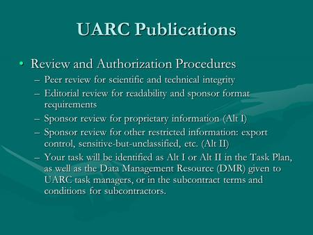 UARC Publications Review and Authorization ProceduresReview and Authorization Procedures –Peer review for scientific and technical integrity –Editorial.