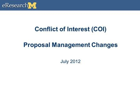 Conflict of Interest (COI) Proposal Management Changes July 2012.
