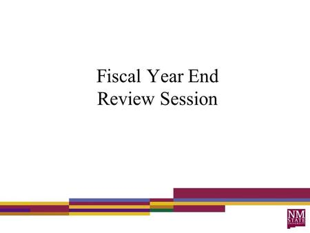 Fiscal Year End Review Session. Agenda Year End Schedule Dual Year Processing Review of Indexes Purchasing Encumbrances Purchase Order Receiving Commodity.