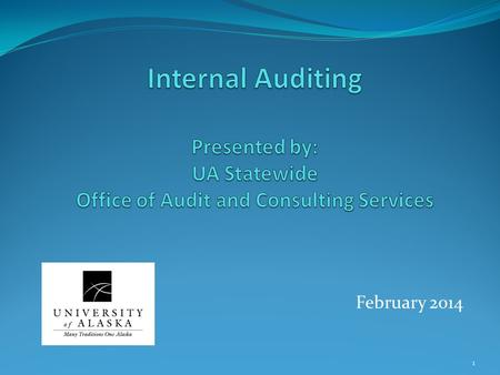 February 2014 1. Agenda 1) About Internal Audit 2) FY2014 Audit Plan 3) Typical Audit Process 4) Common Audit Findings 5) Best Practices for Internal.