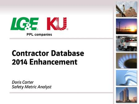 Contractor Database 2014 Enhancement Doris Carter Safety Metric Analyst.