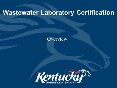 "Wastewater Laboratory Certification Overview 1. What is laboratory certification? ""Laboratory certification is a process that provides formal recognition."