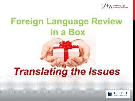 Foreign Language Review in a Box Translating the Issues.