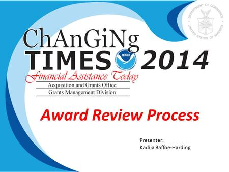 Award Review Process Presenter: Kadija Baffoe-Harding.