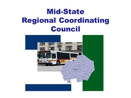 Mid-State Regional Coordinating Council. 2007- NH legislature passed RSA 239B establishing the Statewide Coordinating Council for Community Transportation.