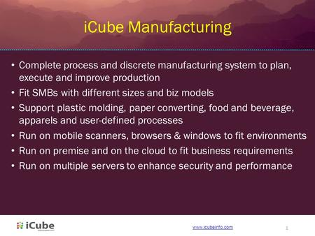 Complete process and discrete manufacturing <strong>system</strong> to plan, execute and improve production Fit SMBs with different sizes and biz models Support plastic.