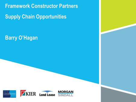 2 The Framework Constructor Partners Supply Chain Opportunities Barry O'Hagan.