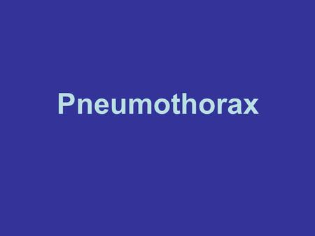Pneumothorax. Defintion :- Presence of air inside the pleural space due to defect in the parietal or visceral pleura.