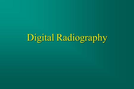 Digital Radiography. Basic Concepts n Image Quality Concepts –Spatial Resolution (limiting resolution) –Noise: Quantum Mottle n Nature of the Digital.