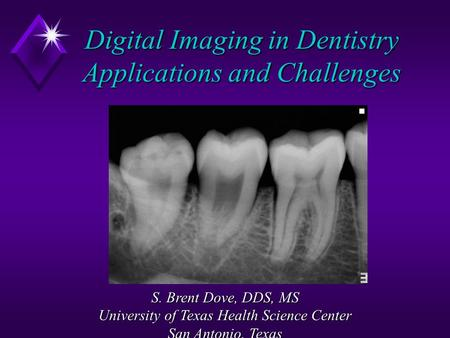 Digital Imaging in Dentistry Applications and Challenges