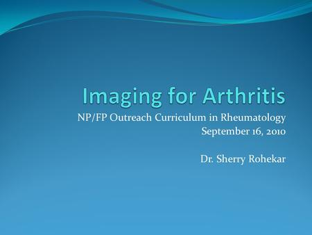 Imaging for Arthritis NP/FP Outreach Curriculum in Rheumatology
