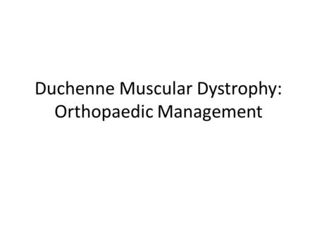 Duchenne Muscular Dystrophy: Orthopaedic Management.