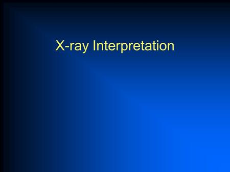 X-ray Interpretation.
