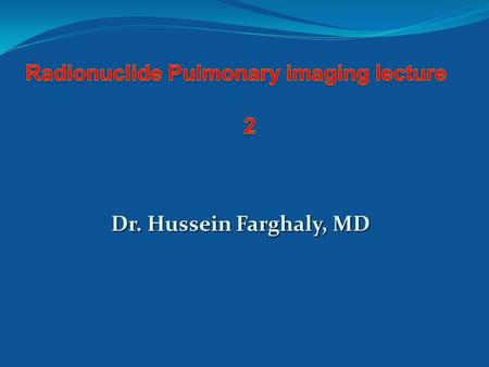 Dr. Hussein Farghaly, MD. Focal lung hot Spots.