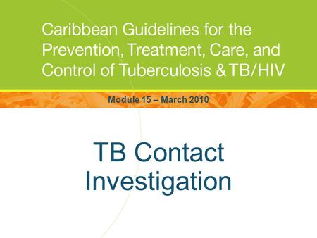 TB Contact Investigation Module 15 – March 2010. Project Partners Funded by the Health Resources and Services Administration (HRSA)